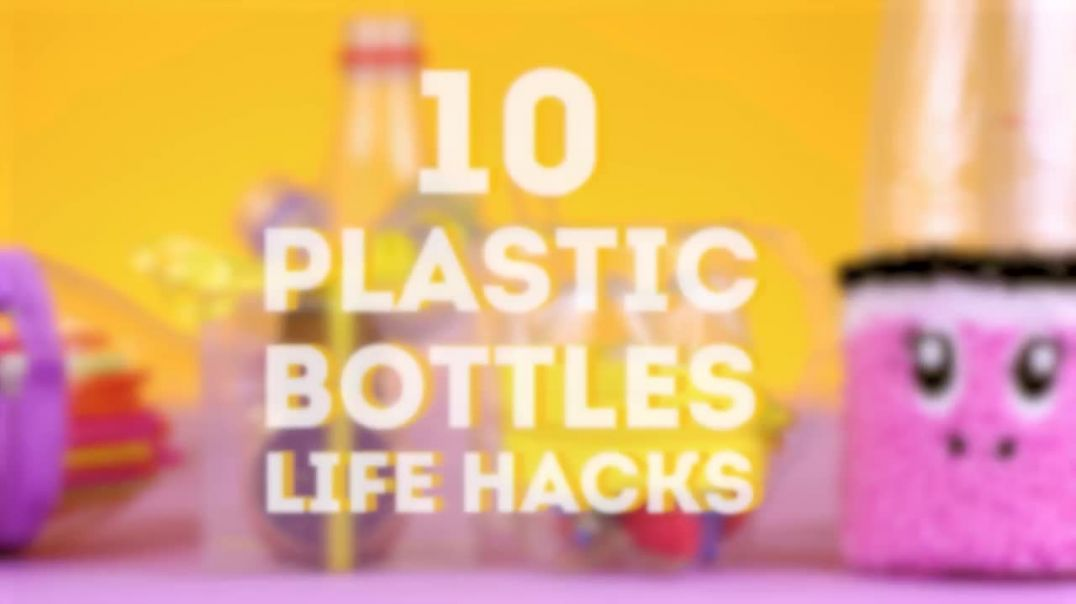 10 PLASTIC BOTTLES LIFE HACKS YOU SHOULD KNOW_.mp4